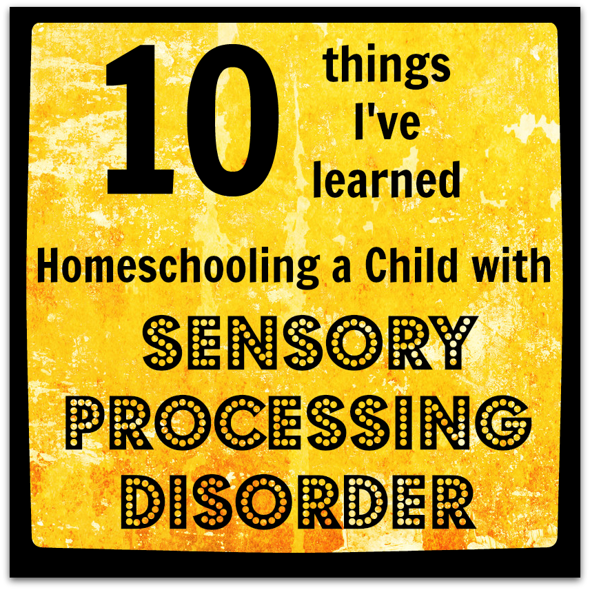 Homeschooling and Sensory Processing Disorder