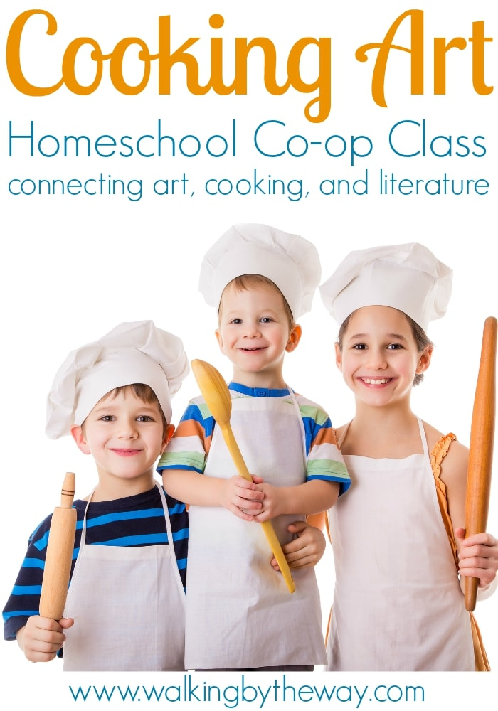 Cooking Art Homeschool Co-op Class from Walking by the Way