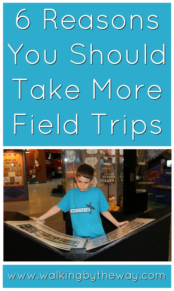 6 Reasons You Should Take More Field Trips from Walking by the Way