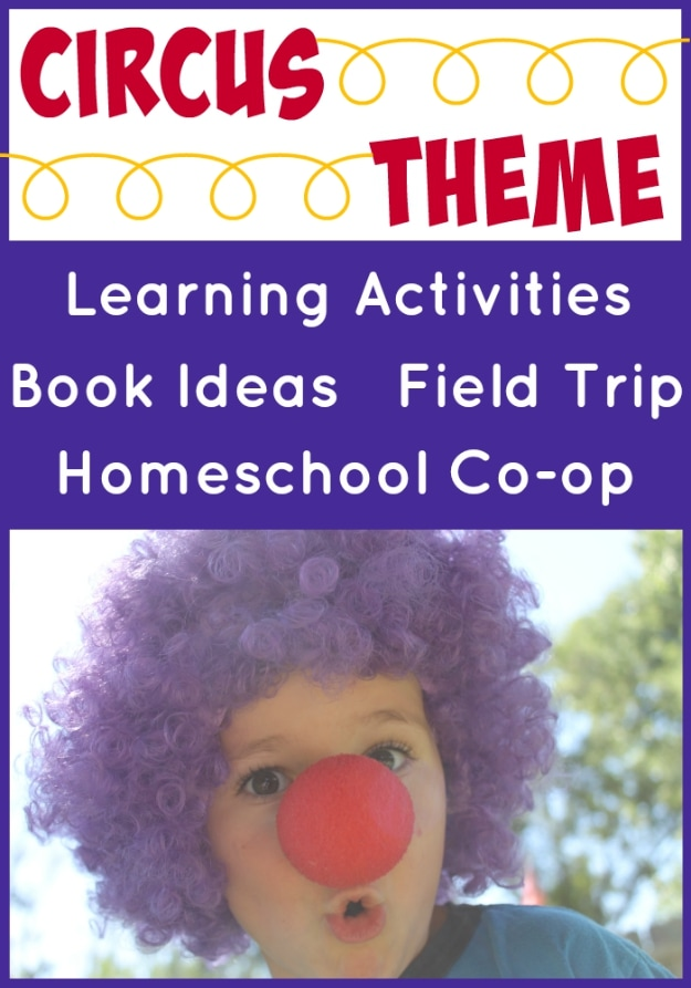 Circus Theme learning activities, best circus books, homeschool co-op fun ideas, and circus field trip from Walking by the Way