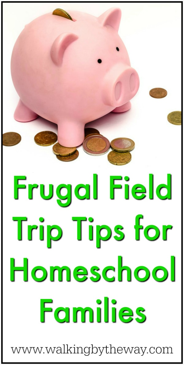 Frugal Field Trip Tips for Homeschool Families; includes a list of FREE field trips plus other ideas for saving money on field trips!