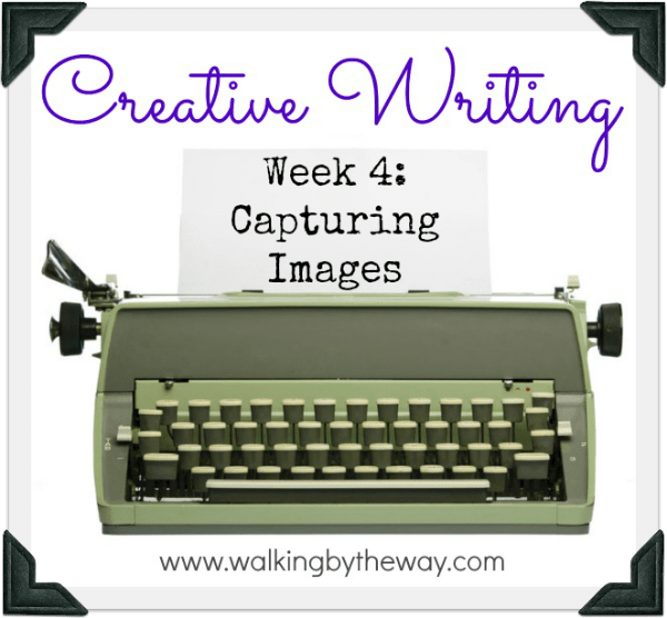 Creative Writing Lesson Week 4