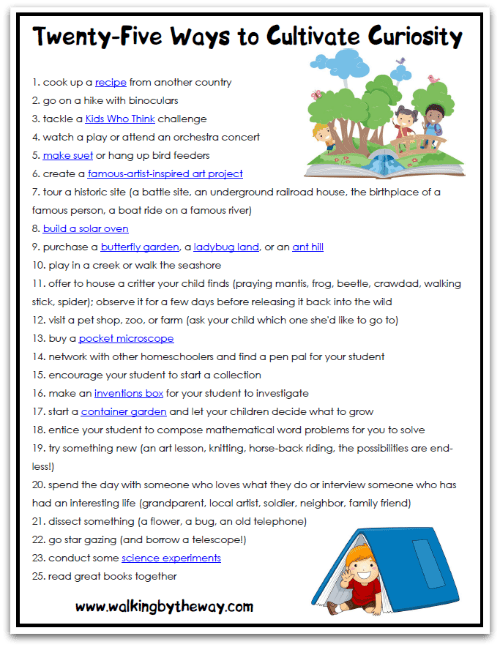 25 Ways to Cultivate Curiosity in Your Homeschool (printable list) from Walking by the Way
