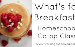 What's for Breakfast Homeschool Co-op Class for Kids