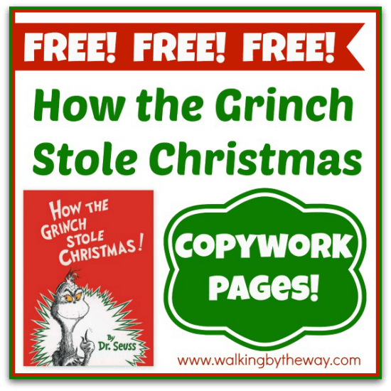 How the Grinch Stole Christmas Copywork Pages  Walking by the Way