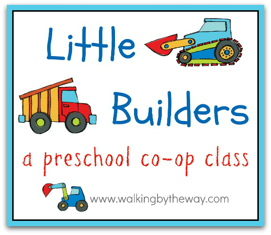 Little Builders Preschool Homeschool Co-op Class