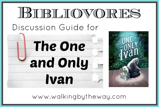 Discussion Guide for The One and Only Ivan (for Bibliovores Homeschool Co-op Class) from Walking by the Way