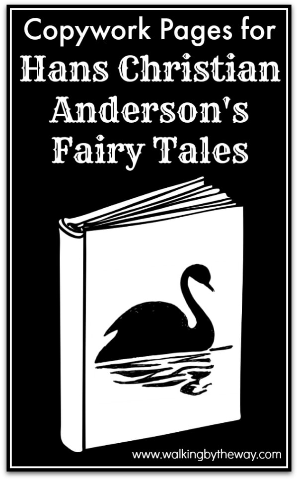 FREE Copywork Pages for Hans Christian Andersen's Fairy Tales from Walking by the Way