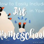 How to Easily Include Art in Your Homeschool