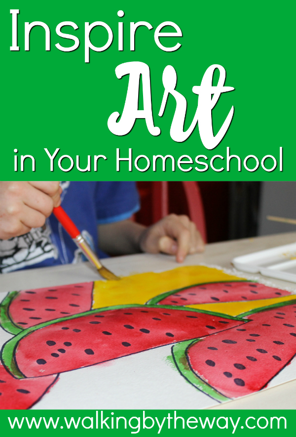 Inspire Art in Your Homeschool; a collection of articles and activities from Walking by the Way