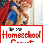 The One Homeschool Secret You Need