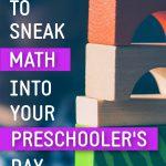 Easy Ways to Sneak Math Into Your Preschooler's Day