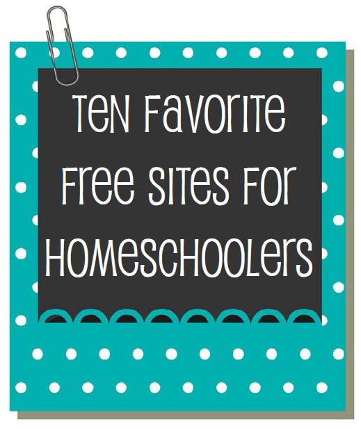 ten favorite websites for free homeschool curriculum